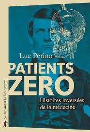 Patients zéro - Luc PERINO - Éditions La Découverte